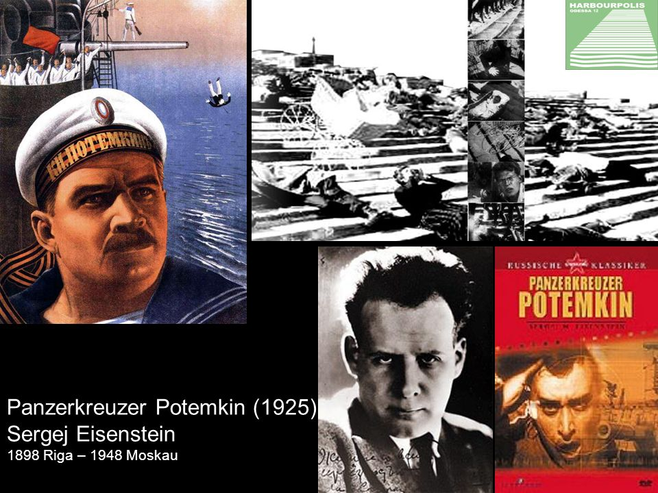 Panzerkreuzer Potemkin (1925) Sergej Eisenstein 1898 Riga – 1948 Moskau