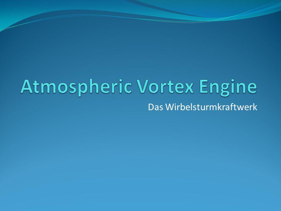 17.05.2014Atmospheric Vortex Engine warmes Wasser Umgebungsluft kaltes Wasser warme Luft Wärme- tauscher Luftwirbel Turbogenerator