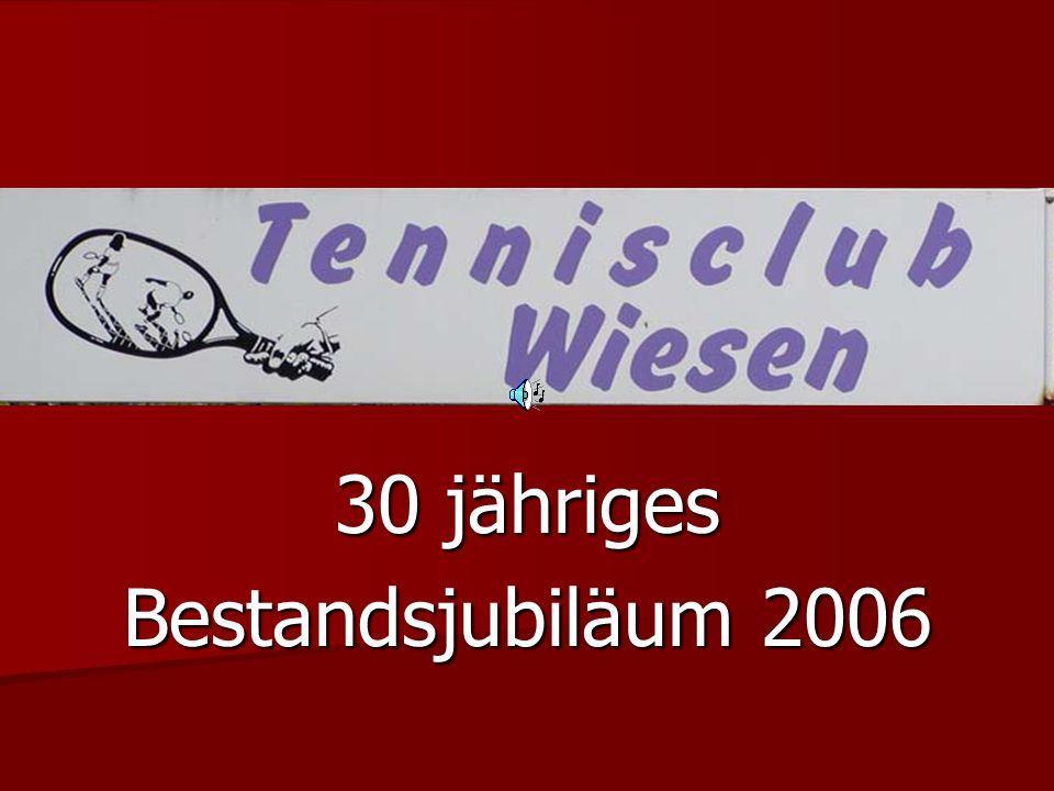 UTC Tennisclub Wiesen 30 jähriges Bestandsjubiläum 2006