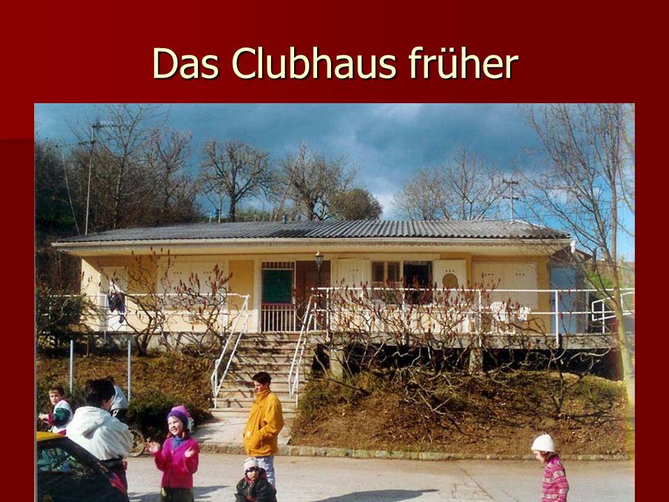 Das Clubhaus früher