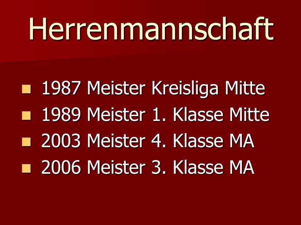 Herrenmannschaft 1987 Meister Kreisliga Mitte 1987 Meister Kreisliga Mitte 1989 Meister 1.