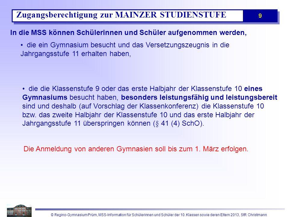 © Regino-Gymnasium Prüm, MSS-Information für Schülerinnen und Schüler der 10. Klassen sowie deren Eltern 2013, StR Christmann 9 Zugangsberechtigung zu