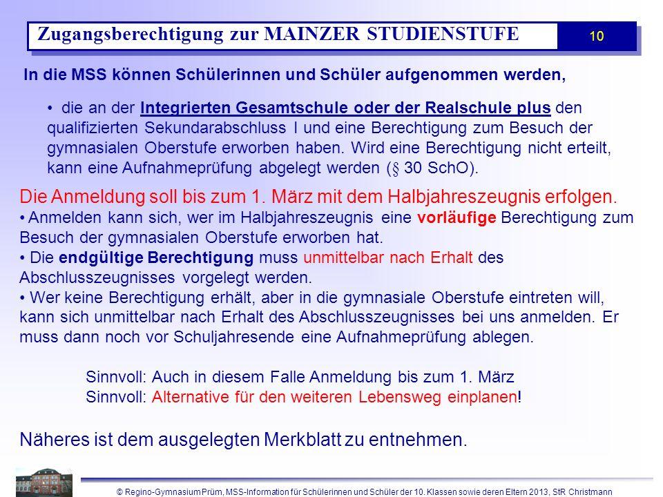 © Regino-Gymnasium Prüm, MSS-Information für Schülerinnen und Schüler der 10. Klassen sowie deren Eltern 2013, StR Christmann 10 Zugangsberechtigung z