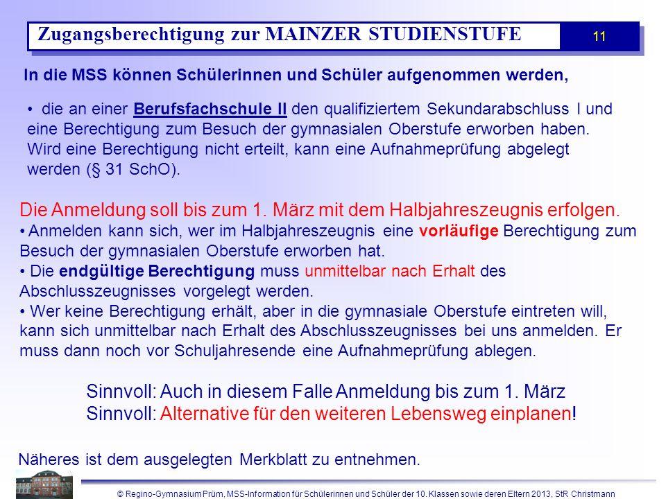 © Regino-Gymnasium Prüm, MSS-Information für Schülerinnen und Schüler der 10. Klassen sowie deren Eltern 2013, StR Christmann 11 Zugangsberechtigung z