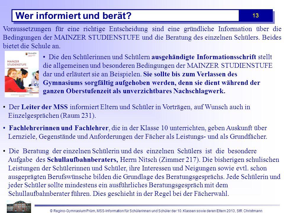 © Regino-Gymnasium Prüm, MSS-Information für Schülerinnen und Schüler der 10. Klassen sowie deren Eltern 2013, StR Christmann 13 Voraussetzungen für e