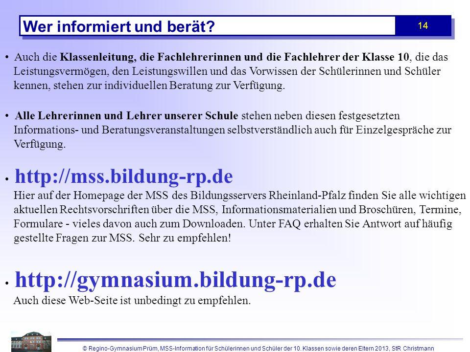 © Regino-Gymnasium Prüm, MSS-Information für Schülerinnen und Schüler der 10. Klassen sowie deren Eltern 2013, StR Christmann 14 Wer informiert und be