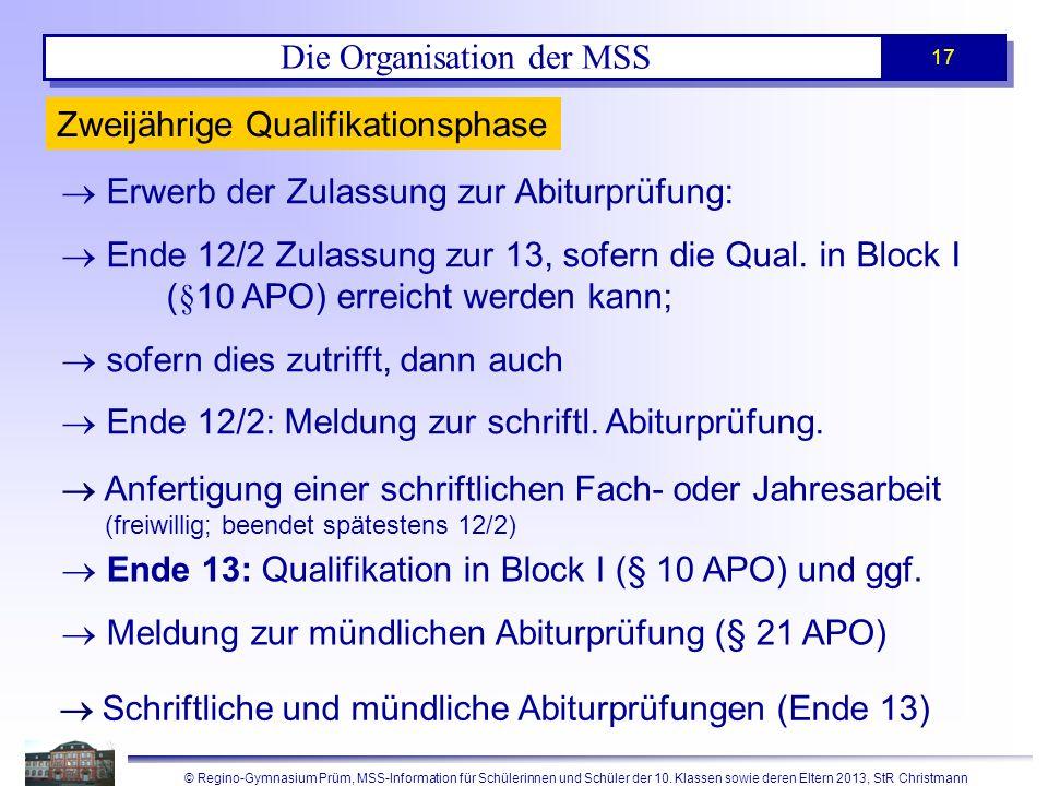 © Regino-Gymnasium Prüm, MSS-Information für Schülerinnen und Schüler der 10. Klassen sowie deren Eltern 2013, StR Christmann 17 Die Organisation der