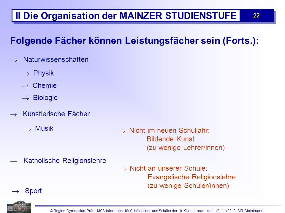 © Regino-Gymnasium Prüm, MSS-Information für Schülerinnen und Schüler der 10. Klassen sowie deren Eltern 2013, StR Christmann 22 II Die Organisation d