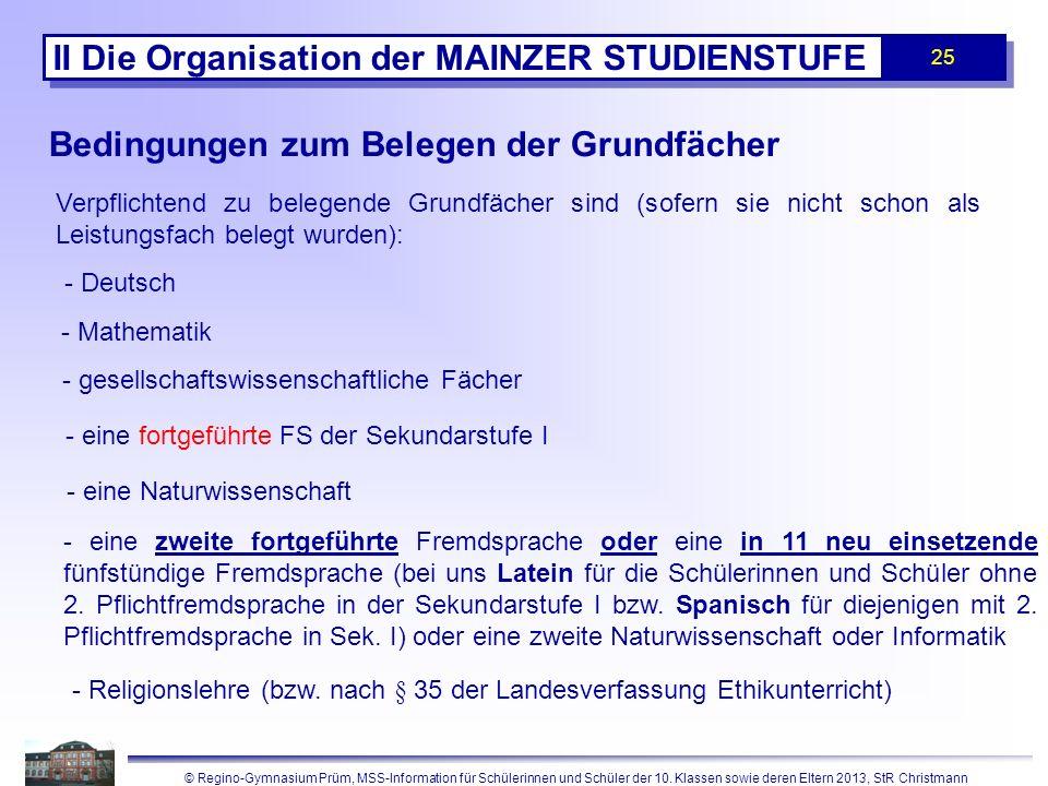 © Regino-Gymnasium Prüm, MSS-Information für Schülerinnen und Schüler der 10. Klassen sowie deren Eltern 2013, StR Christmann 25 II Die Organisation d
