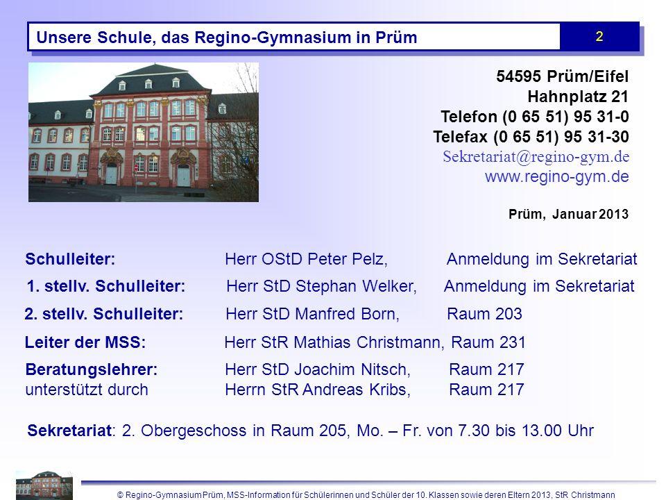 © Regino-Gymnasium Prüm, MSS-Information für Schülerinnen und Schüler der 10. Klassen sowie deren Eltern 2013, StR Christmann 2 Leiter der MSS: Herr S