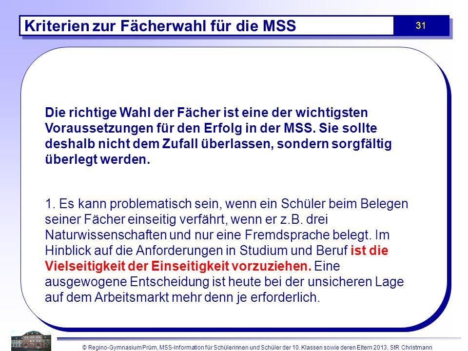 © Regino-Gymnasium Prüm, MSS-Information für Schülerinnen und Schüler der 10. Klassen sowie deren Eltern 2013, StR Christmann 31 Kriterien zur Fächerw