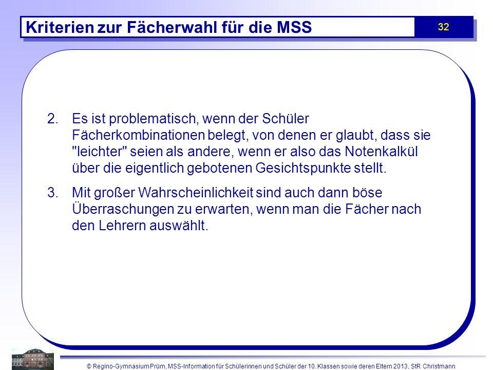 © Regino-Gymnasium Prüm, MSS-Information für Schülerinnen und Schüler der 10. Klassen sowie deren Eltern 2013, StR Christmann 32 Kriterien zur Fächerw