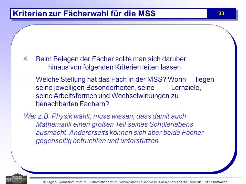 © Regino-Gymnasium Prüm, MSS-Information für Schülerinnen und Schüler der 10. Klassen sowie deren Eltern 2013, StR Christmann 33 Kriterien zur Fächerw