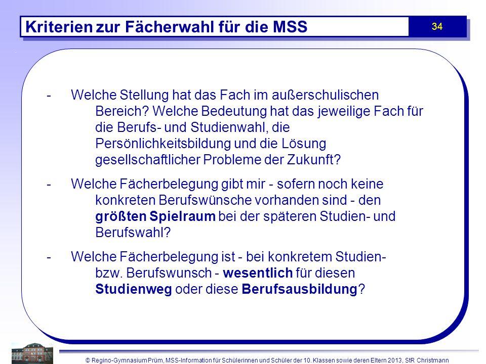 © Regino-Gymnasium Prüm, MSS-Information für Schülerinnen und Schüler der 10. Klassen sowie deren Eltern 2013, StR Christmann 34 Kriterien zur Fächerw