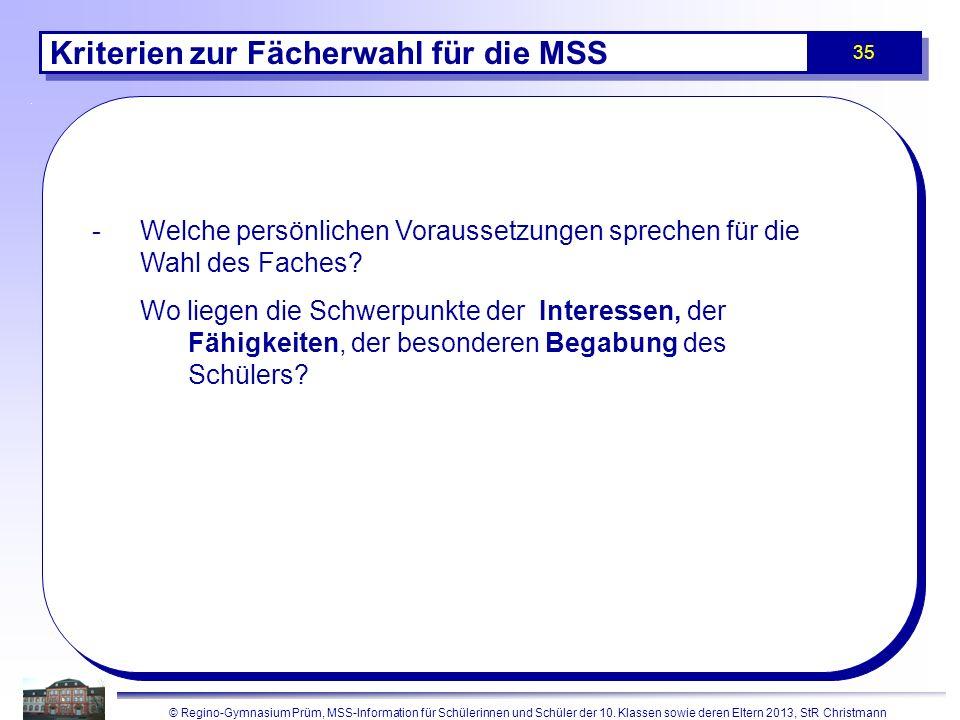 © Regino-Gymnasium Prüm, MSS-Information für Schülerinnen und Schüler der 10. Klassen sowie deren Eltern 2013, StR Christmann 35 Kriterien zur Fächerw