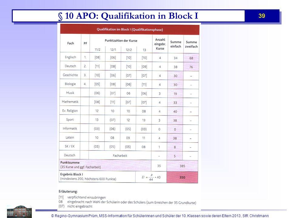 © Regino-Gymnasium Prüm, MSS-Information für Schülerinnen und Schüler der 10. Klassen sowie deren Eltern 2013, StR Christmann 39 § 10 APO: Qualifikati