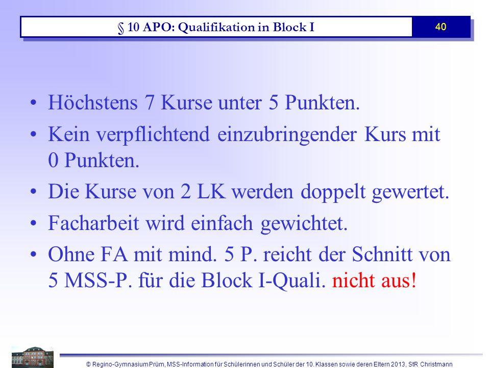 © Regino-Gymnasium Prüm, MSS-Information für Schülerinnen und Schüler der 10. Klassen sowie deren Eltern 2013, StR Christmann 40 § 10 APO: Qualifikati