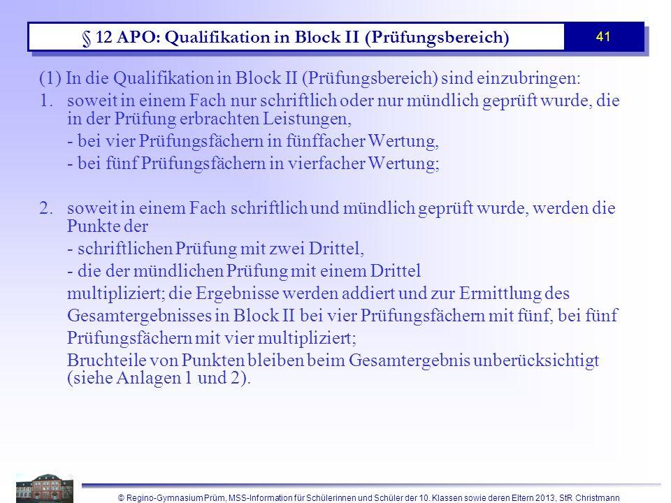 © Regino-Gymnasium Prüm, MSS-Information für Schülerinnen und Schüler der 10. Klassen sowie deren Eltern 2013, StR Christmann 41 § 12 APO: Qualifikati