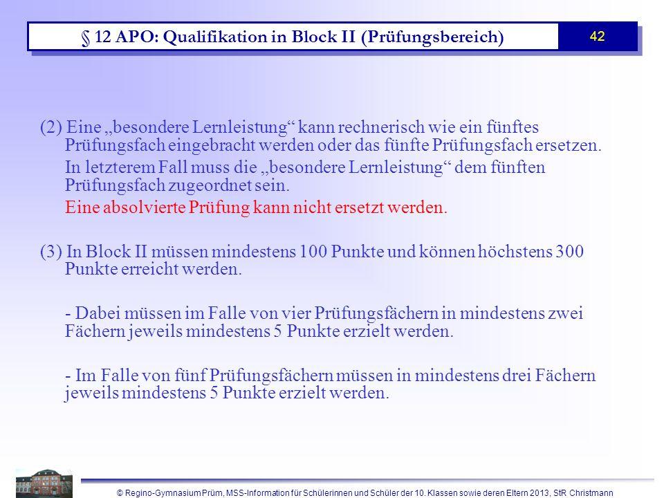 © Regino-Gymnasium Prüm, MSS-Information für Schülerinnen und Schüler der 10. Klassen sowie deren Eltern 2013, StR Christmann 42 § 12 APO: Qualifikati