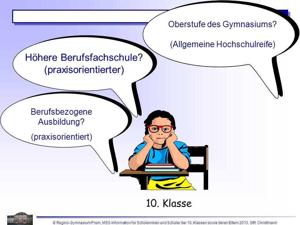 © Regino-Gymnasium Prüm, MSS-Information für Schülerinnen und Schüler der 10. Klassen sowie deren Eltern 2013, StR Christmann 7 Berufsbezogene Ausbild