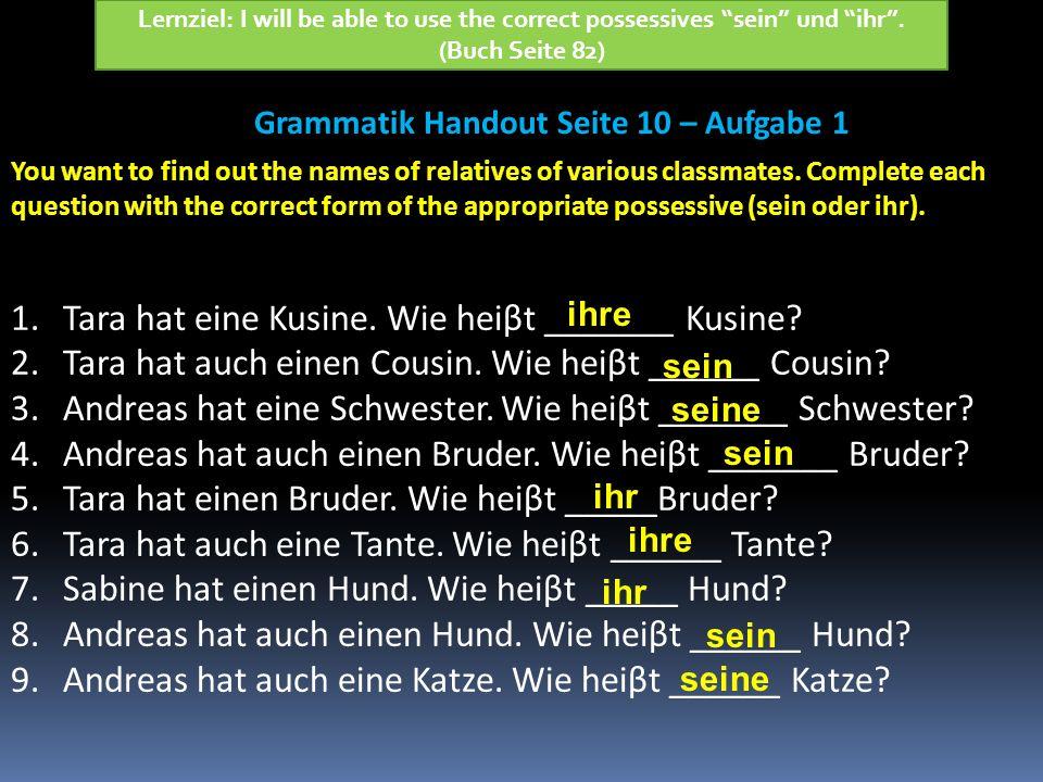 Lernziel: I will be able to use the correct possessives sein und ihr.