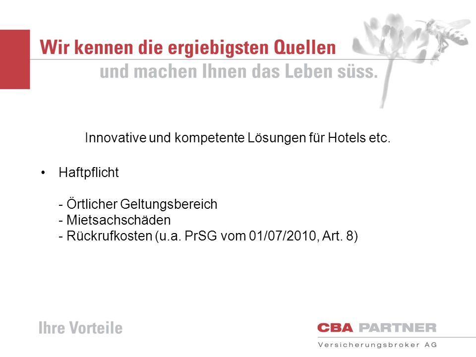 Innovative und kompetente Lösungen für Hotels etc. Haftpflicht - Örtlicher Geltungsbereich - Mietsachschäden - Rückrufkosten (u.a. PrSG vom 01/07/2010