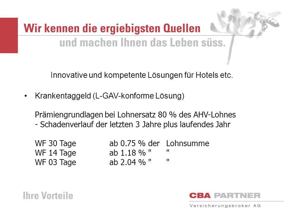 Innovative und kompetente Lösungen für Hotels etc. Krankentaggeld (L-GAV-konforme Lösung) Prämiengrundlagen bei Lohnersatz 80 % des AHV-Lohnes - Schad