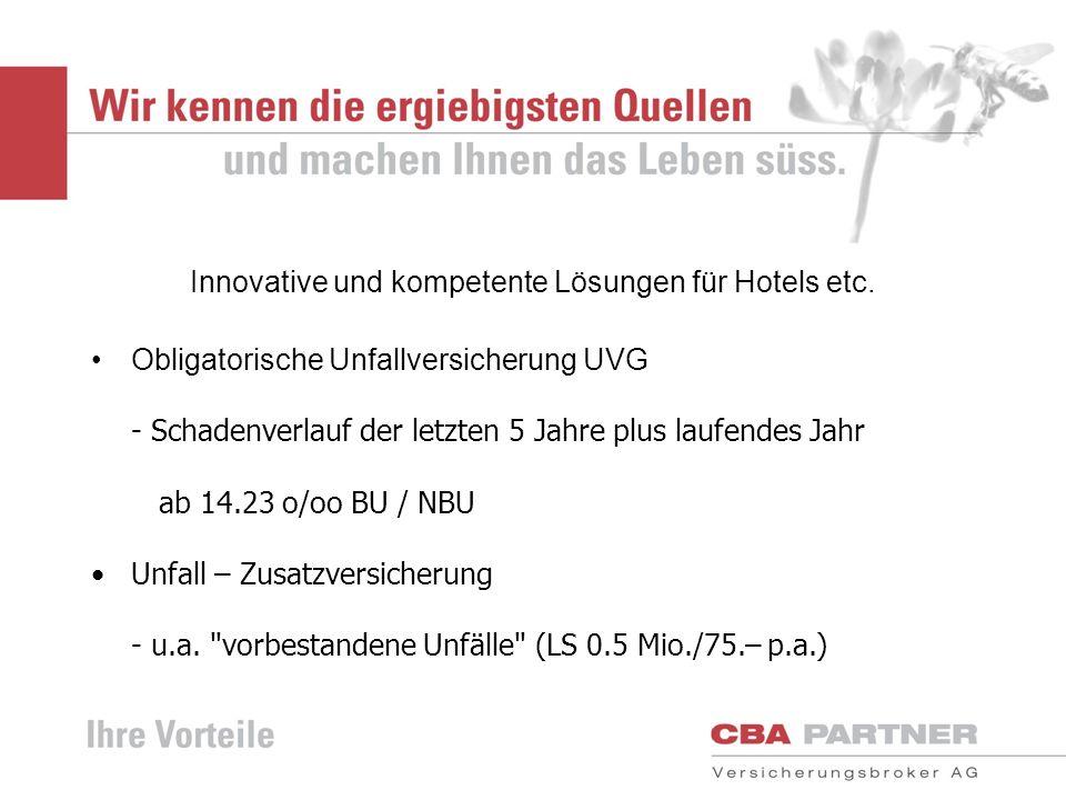 Innovative und kompetente Lösungen für Hotels etc. Obligatorische Unfallversicherung UVG - Schadenverlauf der letzten 5 Jahre plus laufendes Jahr ab 1