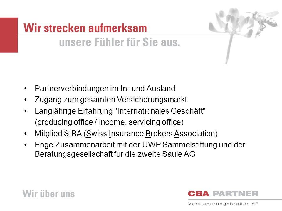 Partnerverbindungen im In- und Ausland Zugang zum gesamten Versicherungsmarkt Langjährige Erfahrung