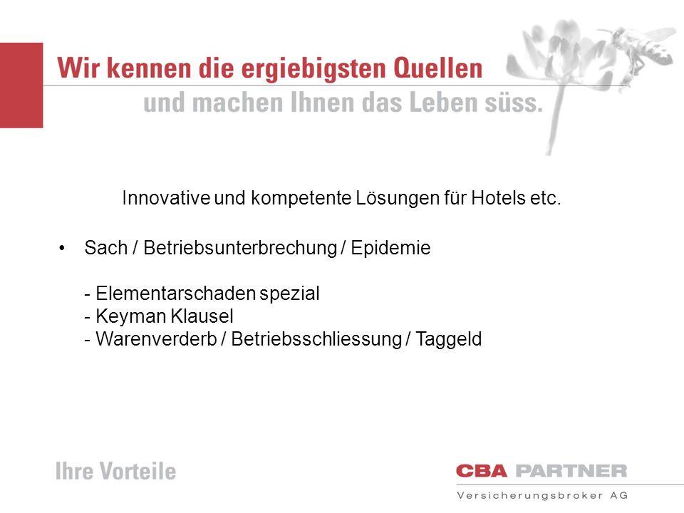Innovative und kompetente Lösungen für Hotels etc. Sach / Betriebsunterbrechung / Epidemie - Elementarschaden spezial - Keyman Klausel - Warenverderb