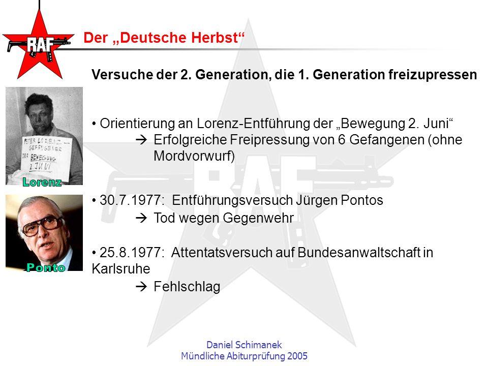 Daniel Schimanek Mündliche Abiturprüfung 2005 Der Deutsche Herbst Versuche der 2. Generation, die 1. Generation freizupressen Orientierung an Lorenz-E