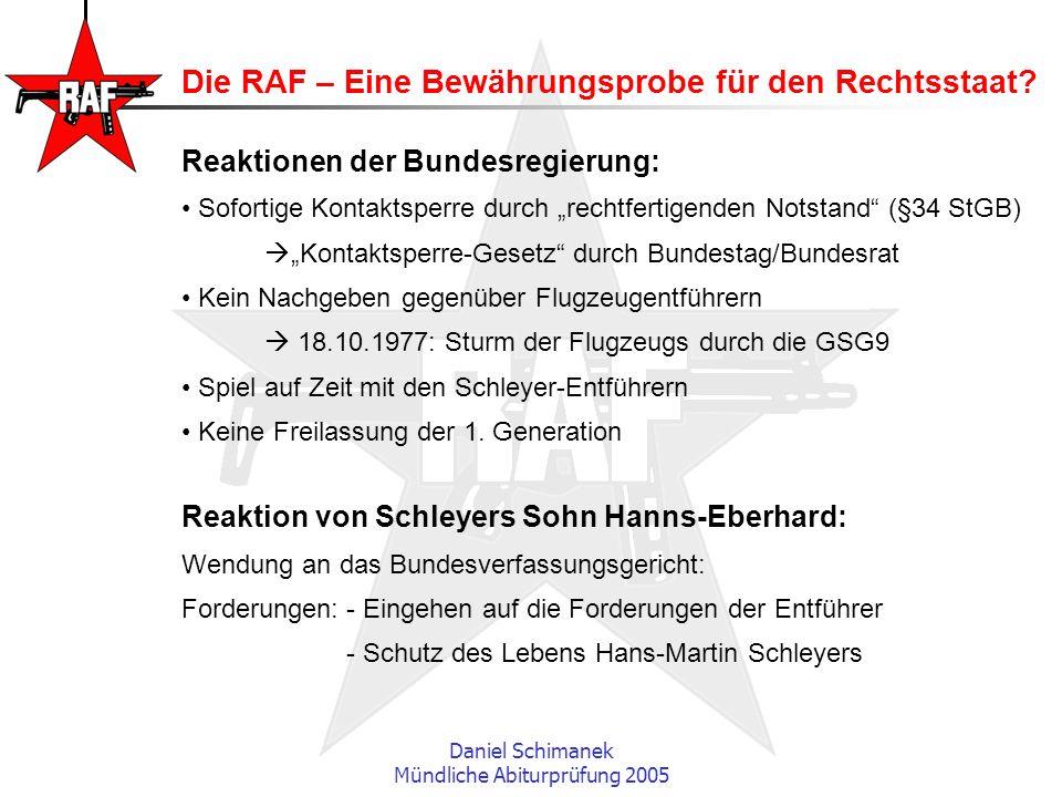 Daniel Schimanek Mündliche Abiturprüfung 2005 Die RAF – Eine Bewährungsprobe für den Rechtsstaat? Reaktionen der Bundesregierung: Sofortige Kontaktspe