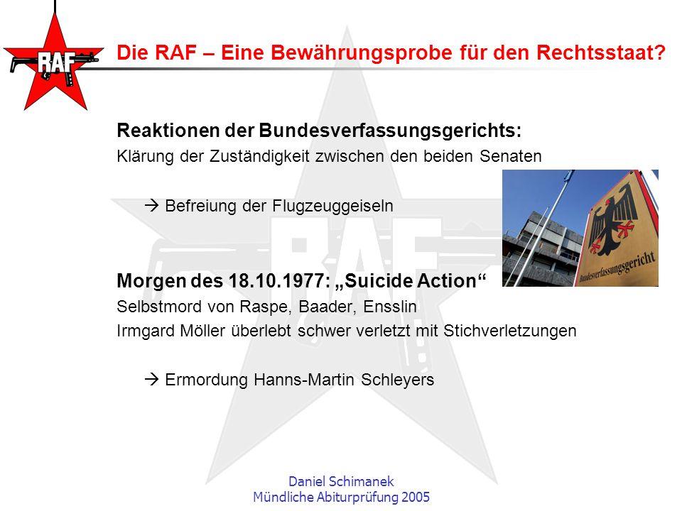 Daniel Schimanek Mündliche Abiturprüfung 2005 Die RAF – Eine Bewährungsprobe für den Rechtsstaat? Reaktionen der Bundesverfassungsgerichts: Klärung de