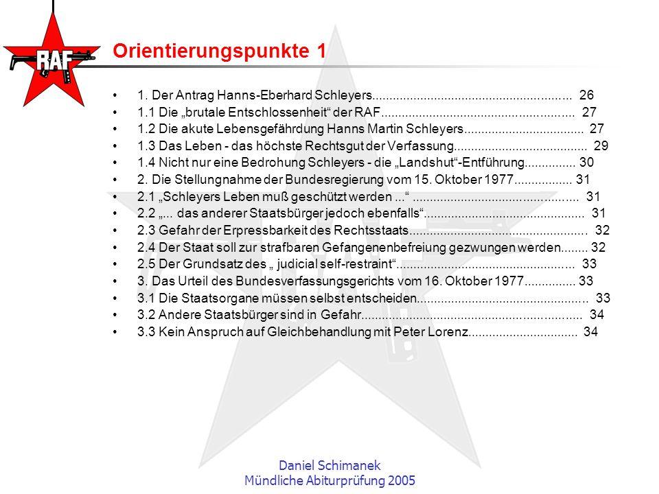 Daniel Schimanek Mündliche Abiturprüfung 2005 Orientierungspunkte 1 1. Der Antrag Hanns-Eberhard Schleyers............................................