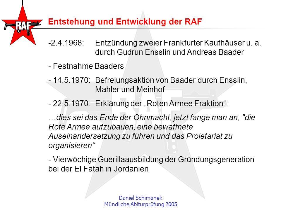 Daniel Schimanek Mündliche Abiturprüfung 2005 Entstehung und Entwicklung der RAF -2.4.1968:Entzündung zweier Frankfurter Kaufhäuser u. a. durch Gudrun
