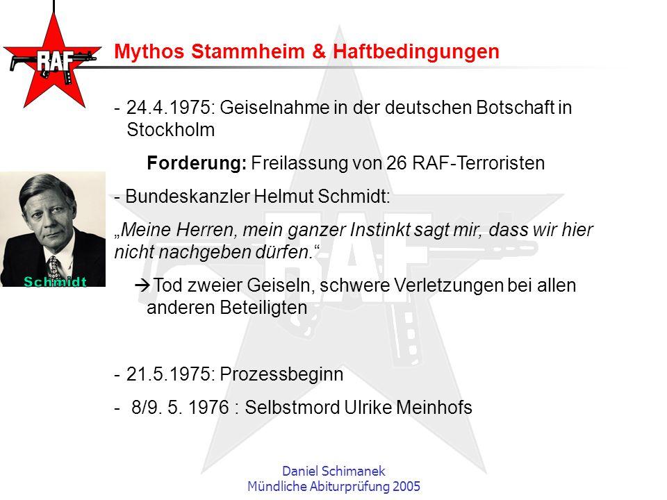 Daniel Schimanek Mündliche Abiturprüfung 2005 Mythos Stammheim & Haftbedingungen -24.4.1975: Geiselnahme in der deutschen Botschaft in Stockholm Forde
