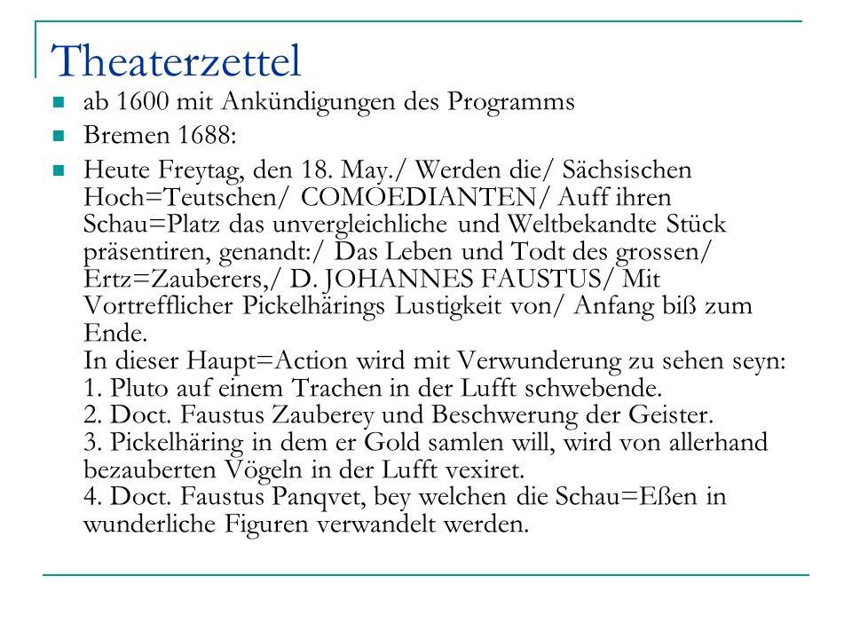 Theaterzettel ab 1600 mit Ankündigungen des Programms Bremen 1688: Heute Freytag, den 18. May./ Werden die/ Sächsischen Hoch=Teutschen/ COMOEDIANTEN/