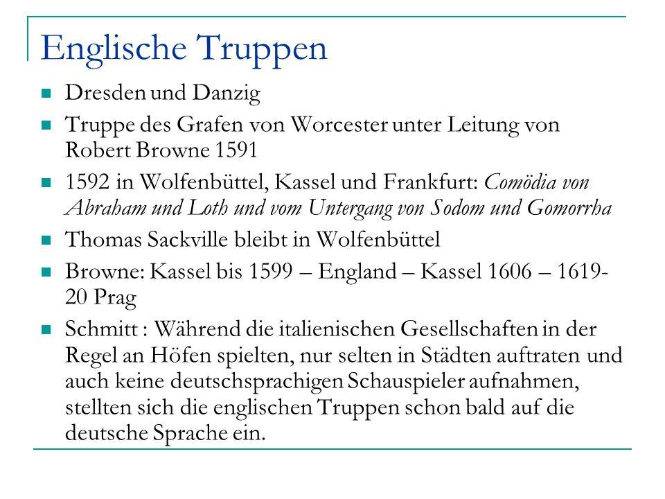 Englische Truppen Dresden und Danzig Truppe des Grafen von Worcester unter Leitung von Robert Browne 1591 1592 in Wolfenbüttel, Kassel und Frankfurt: