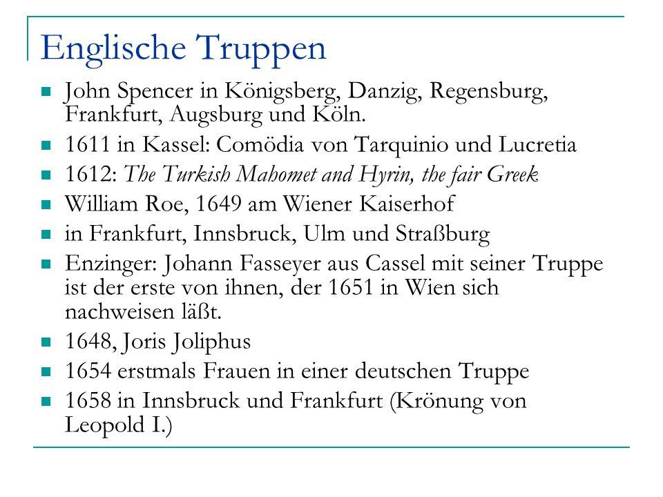 Englische Truppen John Spencer in Königsberg, Danzig, Regensburg, Frankfurt, Augsburg und Köln. 1611 in Kassel: Comödia von Tarquinio und Lucretia 161