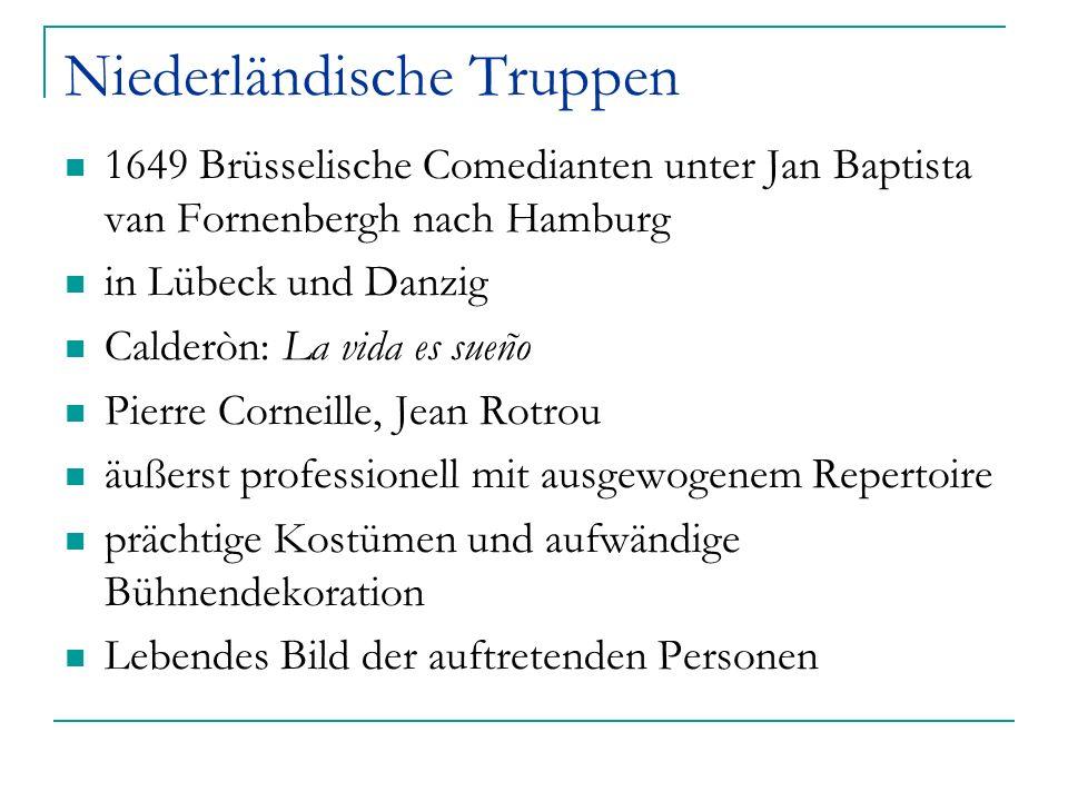 Niederländische Truppen 1649 Brüsselische Comedianten unter Jan Baptista van Fornenbergh nach Hamburg in Lübeck und Danzig Calderòn: La vida es sueño