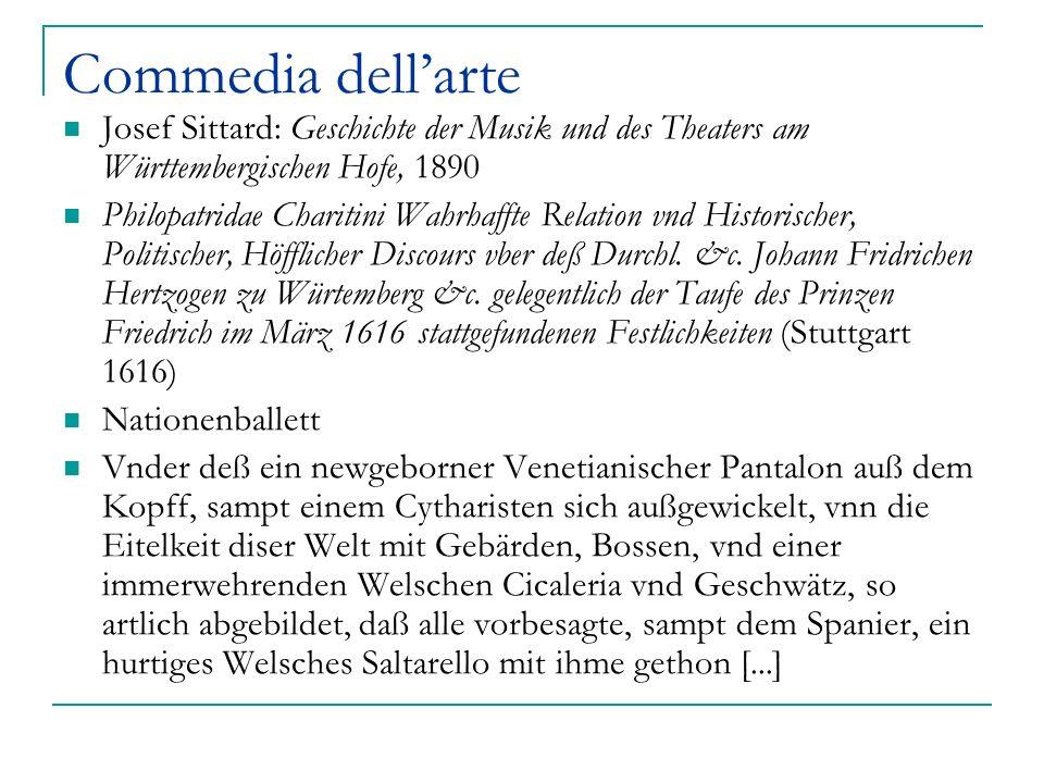 Commedia dellarte Josef Sittard: Geschichte der Musik und des Theaters am Württembergischen Hofe, 1890 Philopatridae Charitini Wahrhaffte Relation vnd