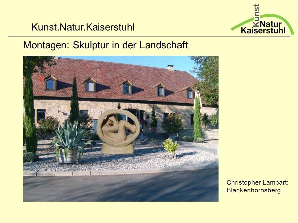 Kunst.Natur.Kaiserstuhl Montagen: Skulptur in der Landschaft Christopher Lampart: Blankenhornsberg