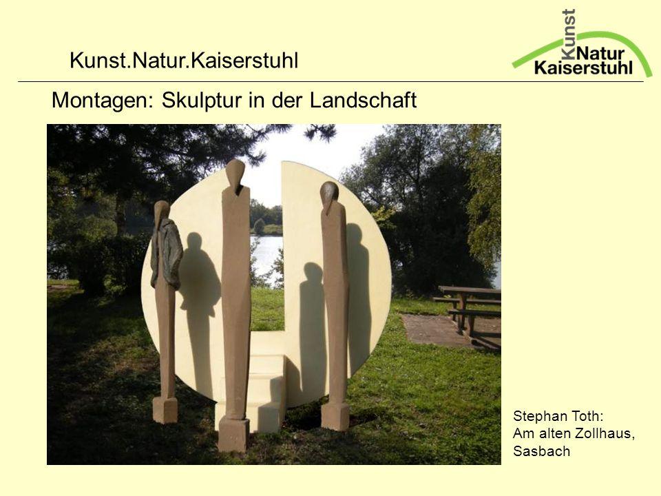 Kunst.Natur.Kaiserstuhl Montagen: Skulptur in der Landschaft Stephan Toth: Am alten Zollhaus, Sasbach