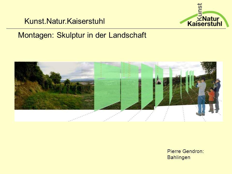 Kunst.Natur.Kaiserstuhl Montagen: Skulptur in der Landschaft Pierre Gendron: Bahlingen