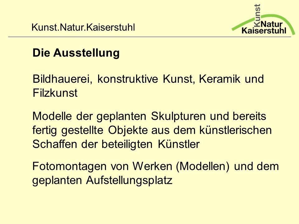 Kunst.Natur.Kaiserstuhl Die Ausstellung Modelle der geplanten Skulpturen und bereits fertig gestellte Objekte aus dem künstlerischen Schaffen der bete