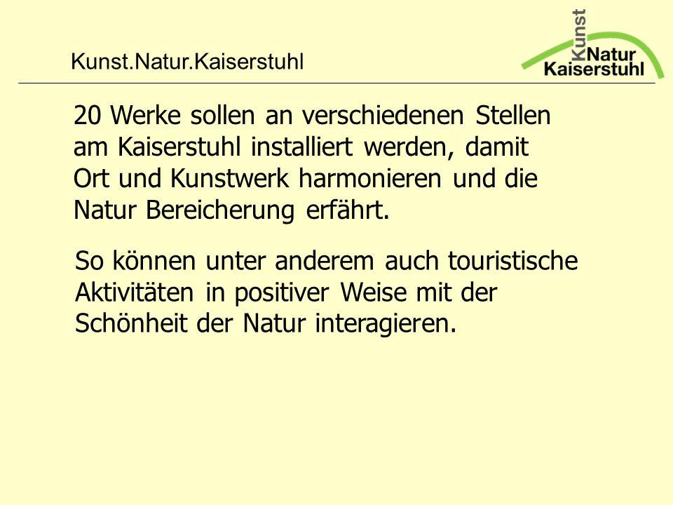 Kunst.Natur.Kaiserstuhl 20 Werke sollen an verschiedenen Stellen am Kaiserstuhl installiert werden, damit Ort und Kunstwerk harmonieren und die Natur