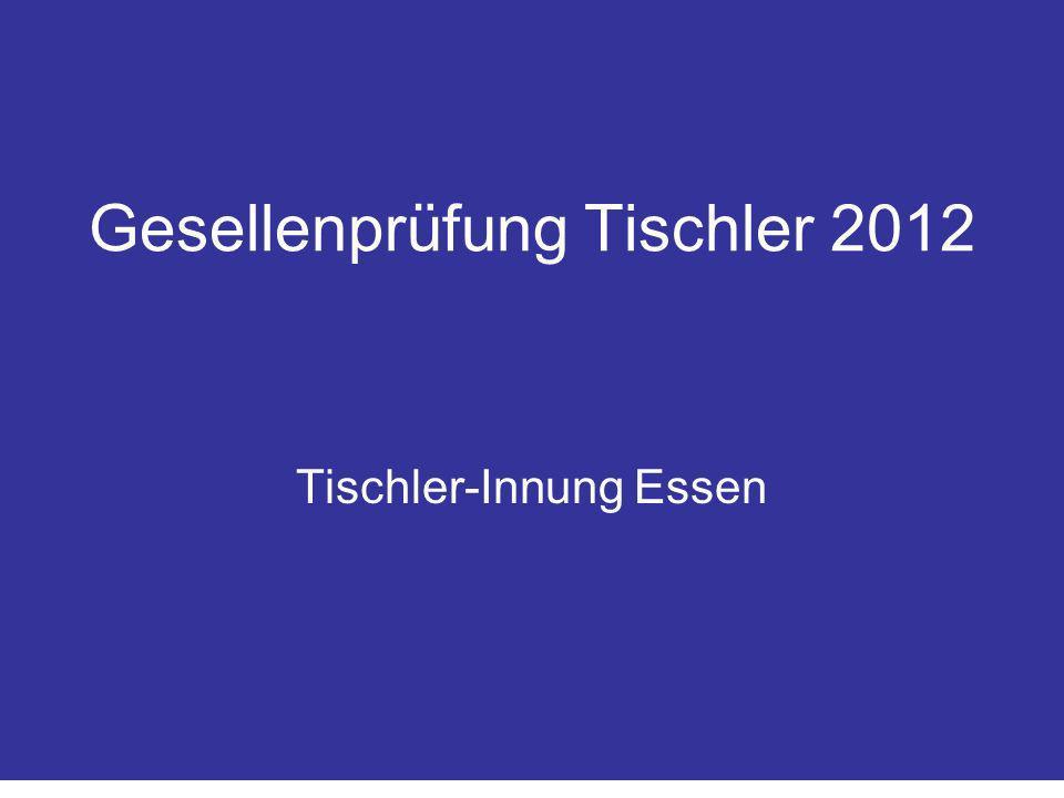 Gesellenprüfung Tischler 2012 Tischler-Innung Essen