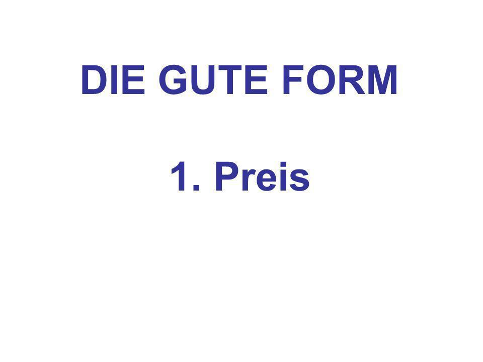 DIE GUTE FORM 1. Preis