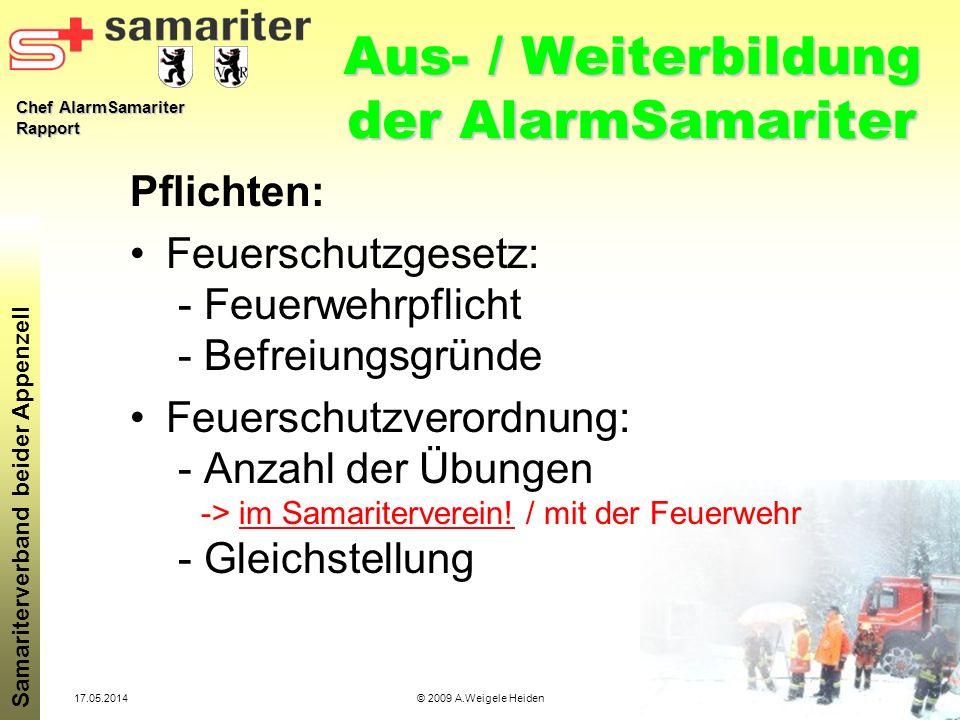 Chef AlarmSamariter Rapport Samariterverband beider Appenzell 17.05.2014© 2009 A.Weigele Heiden Aus- / Weiterbildung der AlarmSamariter Pflichten: Feu