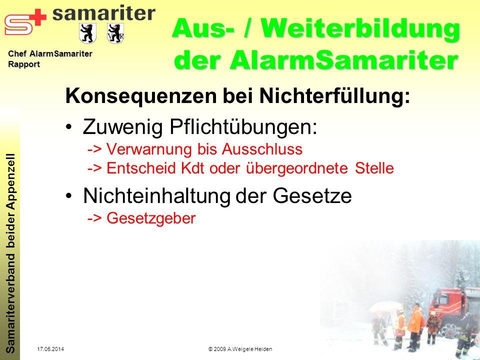 Chef AlarmSamariter Rapport Samariterverband beider Appenzell 17.05.2014© 2009 A.Weigele Heiden Aus- / Weiterbildung der AlarmSamariter Konsequenzen b